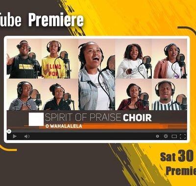 Spirit Of Praise – O Wahalalela (Song & Video)
