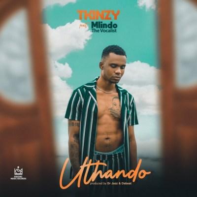 T'kinzy – Uthando ft. Mlindo The Vocalist