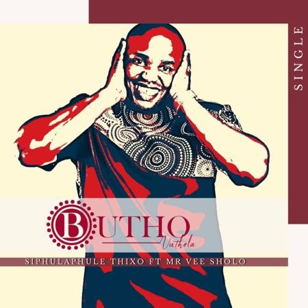 Butho Vuthela – Siphulaphule Thixo ft. Mr Vee Sholo