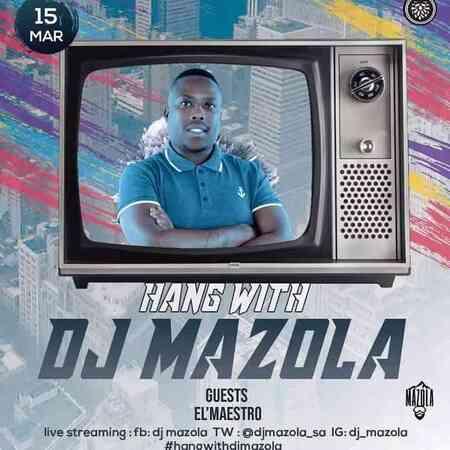 El Maestro – Hang With Dj Mazola Mix