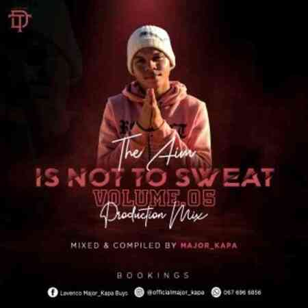 Major Kapa – The Aim Is Not Sweat Vol 05 Mix
