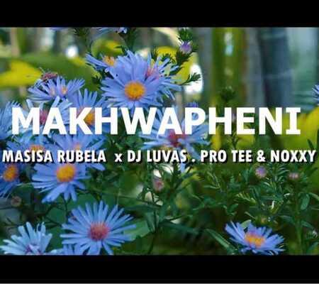 Masisa Marubela – Umakhwapheni ft. Pro-Tee, DJ Luvas & Noxy