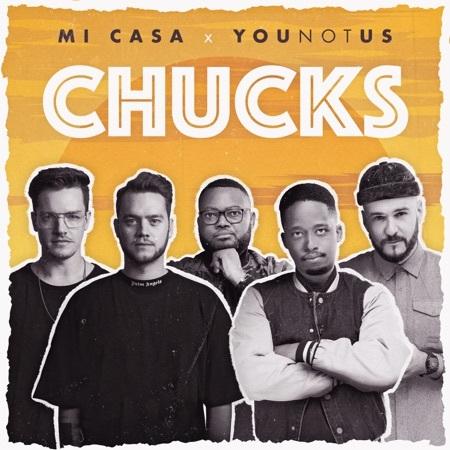 Mi Casa & YouNotUs – Chucks