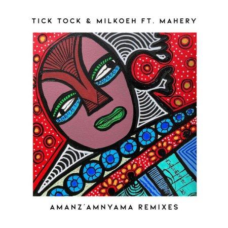 Tick Tock & Milkoeh – Amanz'amnyama (Jackson Brainwave Remix) ft. Mahery